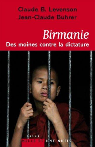 Birmanie : des moines contre la dictature (Essais)