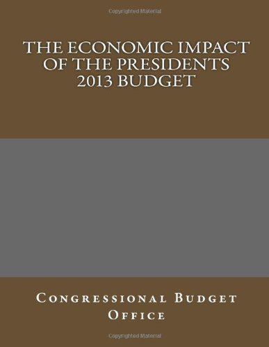The Economic Impact of the Presidents 2013 Budget