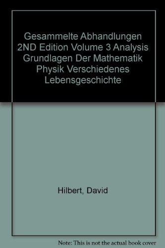 Gesammelte Abhandlungen 2ND Edition Volume 3 Analysis Grundlagen Der Mathematik Physik Verschiedenes Lebensgeschichte