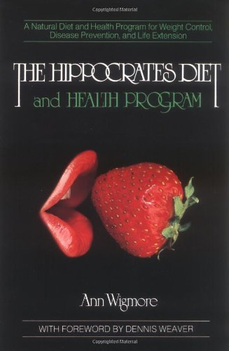 Portada del libro The Hippocrates Diet and Health Programme by Dennis Weaver (Foreword), Ann Wigmore (1-May-2000) Paperback