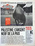 LIBERATION [No 3846] du 02/10/1993 - PALESTINE - L' ARGENT NERF DE LA PAIX VOYAGES - WEEK-END EN BOUT DE LIGNE METEO - DELUGE SUR LE VAUCLUSE MINI-TRANSAT - DEMI-TOUR DANS LA TEMPETE TAPIE - L' ALIBI MELLICK S' EFFRITE BOSNIE - L' ULTIMATUM DE CLINTON LIVRES - L' IDEE FIXE DU DOCTEUR CLERAMBAULT BALLADUR EN VACANCE D'EUROPEENNES ISRAELO-PALESTINIEN - JOUR DE PAIX LIBERATION - L' ALBUM EN KIOSQUE JOSPIN - POURQUOI JE REVIENS LE GOUVE...