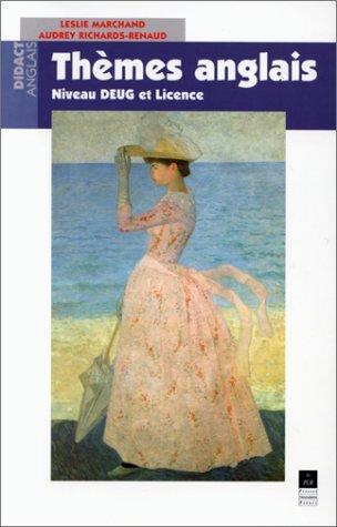 Thèmes anglais : Niveau DEUG et licence par Leslie Marchand, Audrey Richards-Renaud
