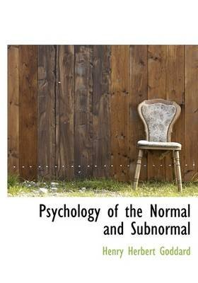 [(Psychology of the Normal and Subnormal)] [By (author) Henry Herbert Goddard] published on (October, 2009)