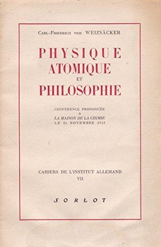 Physique atomique et philosophie, conférence prononcée à la Maison de la Chimie le 25 novembre 1943