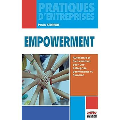 Empowerment: Autonomie et bien commun pour une entreprise performante et humaine