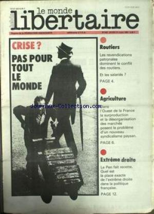 MONDE LIBERTAIRE (LE) [No 520] du 01/03/1984 - CRISE - ROUTIERS - AGRICULTURE - EXTREME DROITE - LE PEN.