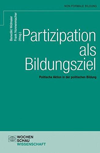 Partizipation als Bildungsziel: Politische Aktion in der politischen Bildung (Non-formale Bildung)