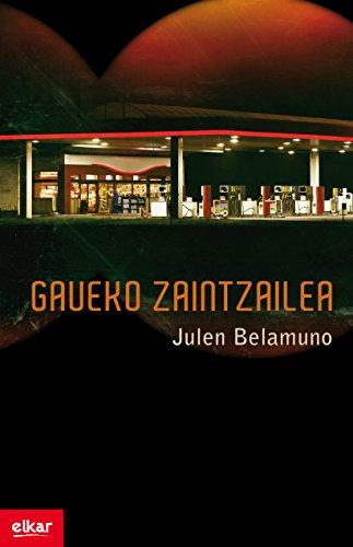 Gaueko zaintzailea (Literatura Book 340) (Basque Edition) por Jose Maria Segurola Amutxastegi