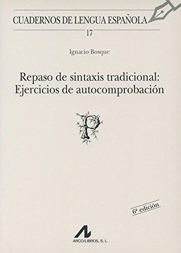 Repaso de sintaxis tradicional: ejercicios de autocomprobación (Cuadernos de lengua española)
