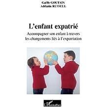 L'enfant expatrié : Accompagner son enfant à travers les changements liés à l'expatriation