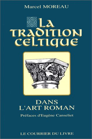 La Tradition celtique dans l'art roman par Marcel Moreau