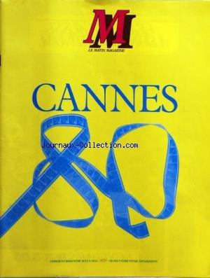 MATIN MAGAZINE (LE) du 10/05/1980 - CANNES - CUBA - HERVE CHABALIER - LEONARD DE VINCI - LE CHEF-D'OEUVRE PERDU - NIRVANA SUR UN CANAL - J.P. KAUFFMANN - LE CAS SIMENON - LES DINGUES DU FLIPPER - CATHERINE SALES - MODE - J.M. GRAVIER - GASTRONOMIE - J.LUC GODARD
