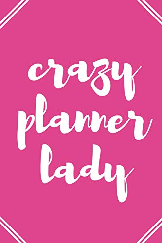 CRAZY PLANNER LADY: Blank Lined Composition Notebook/Journal, 150 Page, Matte Finish With Quote, 6x9, Softcover (Finish-line Reinigung)