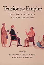 Tensions of Empire: Colonial Cultures in a Bourgeois World