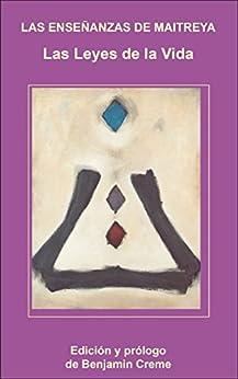 Las Enseñanzas de Maitreya: Las Leyes de la Vida de [Creme, Benjamin]