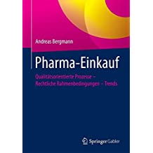 Pharma-Einkauf: Qualitätsorientierte Prozesse – Rechtliche Rahmenbedingungen – Trends