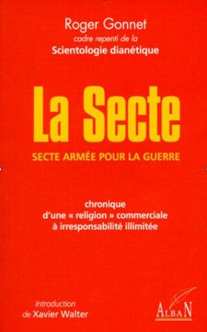 La secte : secte arme pour la guerre : chronique d'une