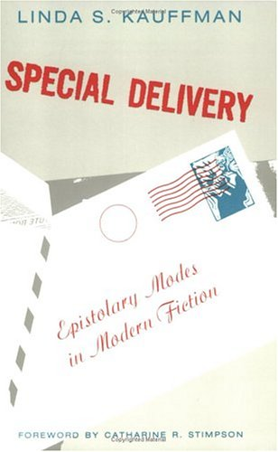 Special Delivery: Epistolary Modes in Modern Fiction (Women in Culture and Society Series)