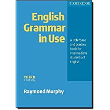 English Grammar In Use without Answers: A Reference and Practice Book for Intermediate Students of English by Raymond Murphy (2004-05-10)