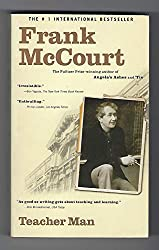 Teacher Man: A Memoir (The Frank McCourt Memoirs) by Frank McCourt (2005-11-15)