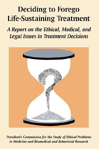 deciding-to-forego-life-sustaining-treatment-a-report-on-the-ethical-medical-and-legal-issues-in-tre