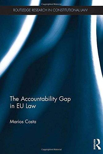 The Accountability Gap in EU law: Mind the Gap (Routledge Research in Constitutional Law)