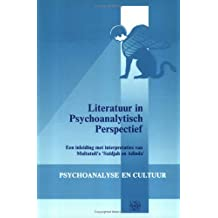 Literatuur in Psychoanalytisch Perspectief: Een Inleiding Met Interpretaties Van Multatuli's Saïdjah En Adinda (Psychoanalysis and Culture, Band 1)