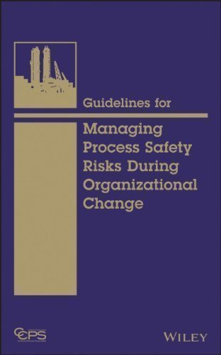 Guidelines for Managing Process Safety Risks During Organizational Change by CCPS published by Wiley-Blackwell (2013)