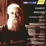 Le Docteur Fabricius op.202 / Vers la Voûte étoilée op.129
