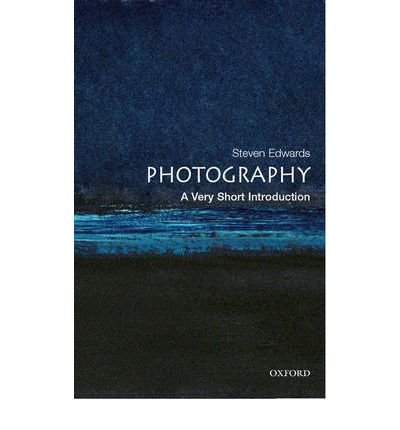Photography: A Very Short Introduction [ PHOTOGRAPHY: A VERY SHORT INTRODUCTION BY Edwards, Steve ( Author ) Oct-01-2006[ PHOTOGRAPHY: A VERY SHORT INTRODUCTION [ PHOTOGRAPHY: A VERY SHORT INTRODUCTION BY EDWARDS, STEVE ( AUTHOR ) OCT-01-2006 ] By Edwards, Steve ( Author )Oct-01-2006 Paperback