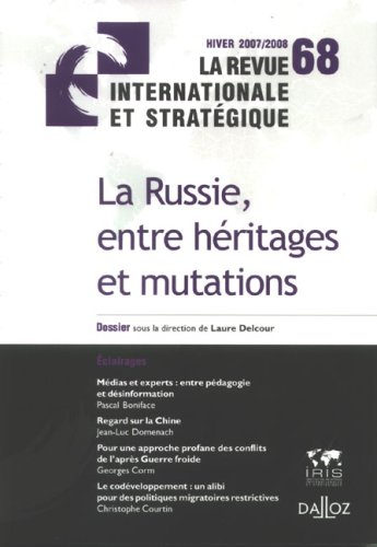 La revue internationale et stratégique, N° 68 : La Russie, entre héritages et mutations