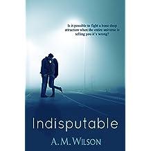 Indisputable (English Edition)
