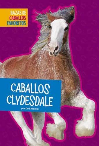 Caballos Clydesdale (Razas De Caballos Favoritos) por Cari Meister