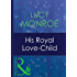 His Royal Love-Child (Mills & Boon Modern) (Royal Brides, Book 2) (Bedded by Blackmail 4)