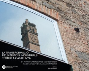 Transformació dels edificis industrials tèxtils a Catalunya, La. La transformaci