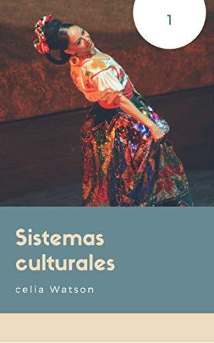 SISTEMAS CULTURALES por CELIA  WATSON