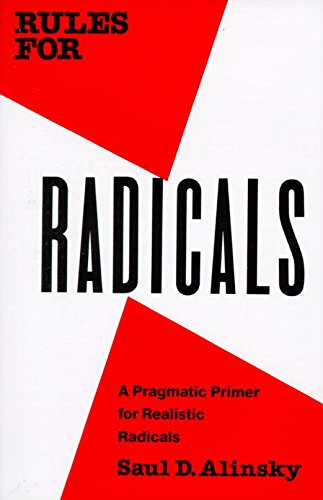 Rules for Radicals: A Pragmatic Primer for Realistic Radicals (English Edition)