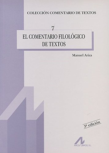 El comentario filológico de textos (Comentario de textos) por Manuel Ariza Viguera