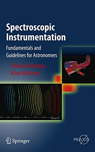 Spectroscopic Instrumentation : Fundamentals and Guidelines for Astronomers par Thomas Eversberg