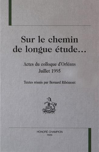 Sur le chemin de longue tude--: Actes du colloque d'Orlans, juillet 1995