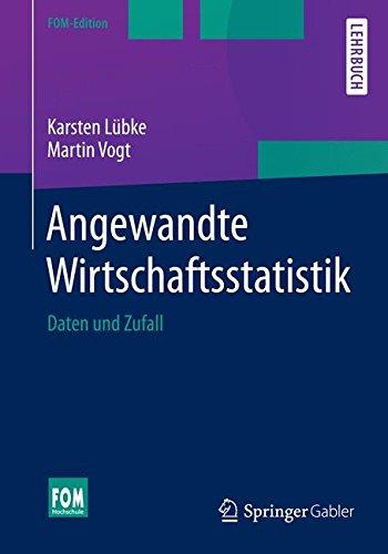 Angewandte Wirtschaftsstatistik: Daten und Zufall (FOM-Edition)