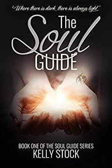 The Soul Guide (The Soul Guide Series Book 1) by [Stock, Kelly]