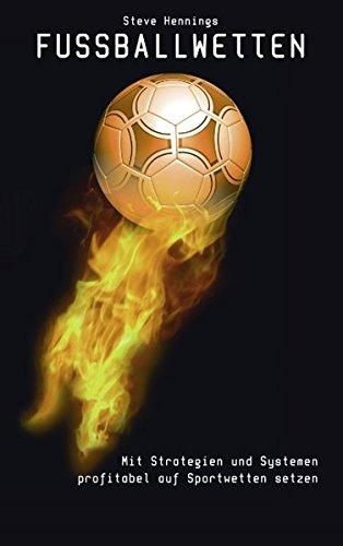 Fussballwetten: Mit Strategien und Systemen profitabel auf Sportwetten setzen