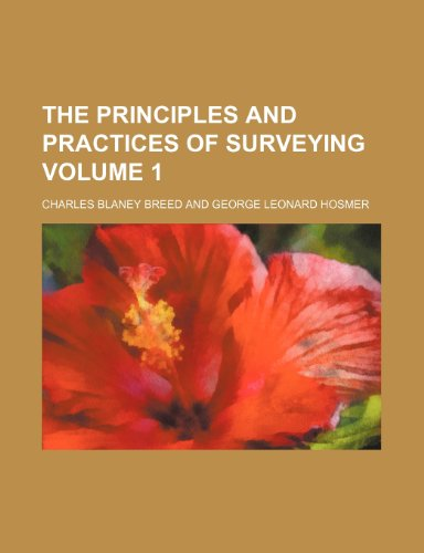 The principles and practices of surveying Volume 1