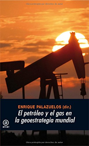 El petróleo y el gas en la geoestrategia mundial (Universitaria)