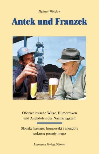 Antek und Franzek: Oberschlesische Witze, Humoresken und Anektdoten der Nachkriegszeit