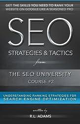 SEO Strategies & Tactics: Understanding Ranking Strategies for Search Engine Optimization (The SEO University) (Volume 2) by R.L. Adams (2014-03-12)