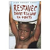 Restavec : Enfant-esclave à Haïti : Une autobiographie