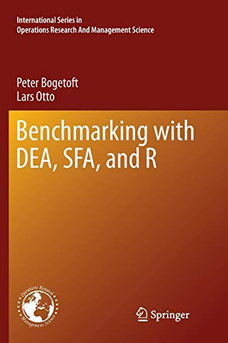 Benchmarking with DEA, SFA, and R (International Series in Operations Research & Management Science, Band 157)