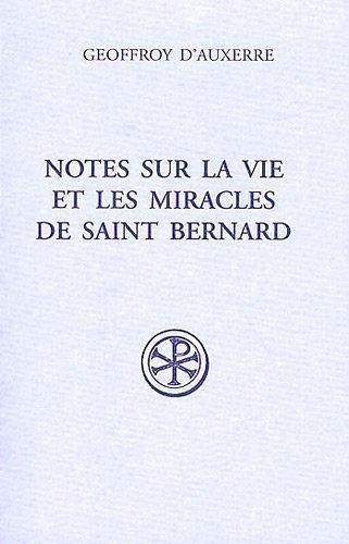 Notes sur la vie et miracles de Saint Bernard : Fragmenta I précédé de Raynaud de Foigny Fragmenta II